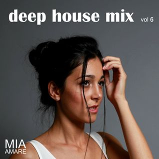 Deep House Mix Vol. 6 2015 by Mia Amare