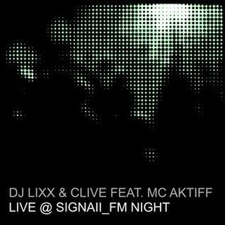 Dj Lixx & Clive Feat. MC Aktiff - Live @ SIGNAll_FM Night