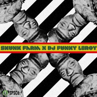 Skunk Farm X DJ Funky Leroy Presents: Sunday Sound v6