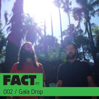 FACT PT Mix 002: Gala Drop