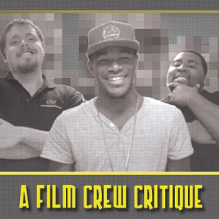 Film Crew Critique #1 (9/14/12)