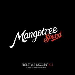 Mangotree Sound - Freestyle Jugglin Vol 11