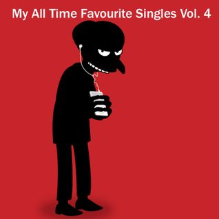 My Favourite Singles Of All Time Vol. 4