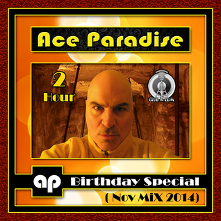 Ace Paradise – Birthday Special (Nov MiX 2014)