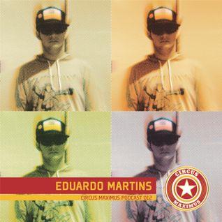 Circus Maximus Podcast 012 - Eduardo Martins