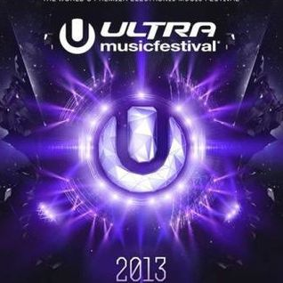 Ultra Music Festival 2013 Mix