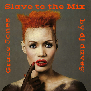 Grace Jones - Slave to the Mix