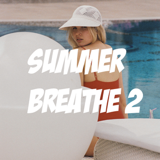 Summer Breathe 2