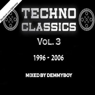 Techno Classics Vol.3 /1996-2006/ - Mixed by Demmyboy