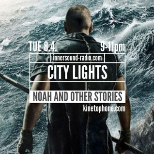 City Lights_Noah and Other Stories_8 April_InnersoundRadio