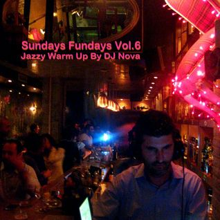 Sundays Fundays Vol.6 Jazzy Warm Up By DJ Nova
