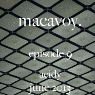 Macavoy episode 9 - acidy
