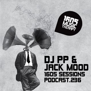 1605 Podcast 236 with DJ PP and Jack Mood