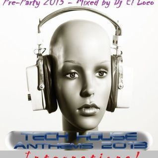 Anthems International - 2013 - Pre-Party (HQ) - Mixed by Dj El Loco