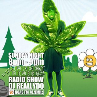 420 Mix - Green LightsRadio Show [ #94 ] April 20, 2014 - Noas FM 78.9