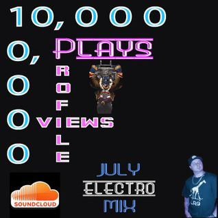 10,000 Plays ! via SoundCloud (July Electro Mix Tape)
