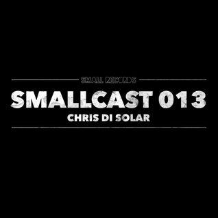 SMALLCAST: 013. CHRIS DI SOLAR (Miami)