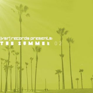 [VSR] Records Presents: The Summer 02 (Audio Preview)