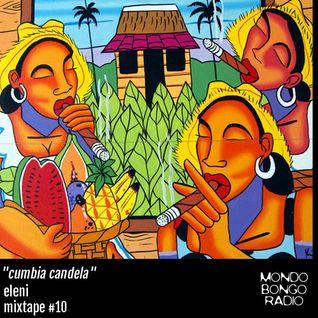 """151. Eleni Mixtape #10 """"Cumbia Candela"""""""