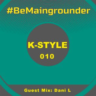 #BeMaingrounder 010   Guest Mix by Dani L