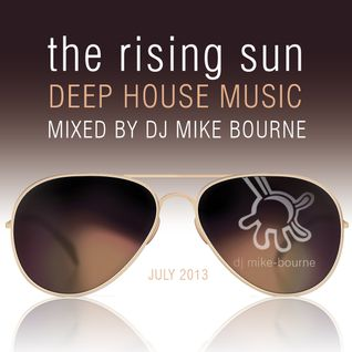 The Rising Sun - Summer Deep House Mix 2013