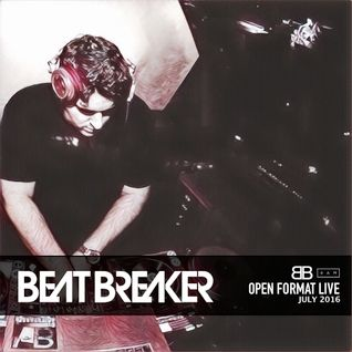 BeatBreaker OpenFormat LIVE - July 2016