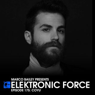 Elektronic Force Podcast 175 with Coyu