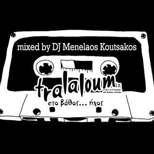 Tralaloum mix by DJ Menelaos Koutsakos [oct 11]