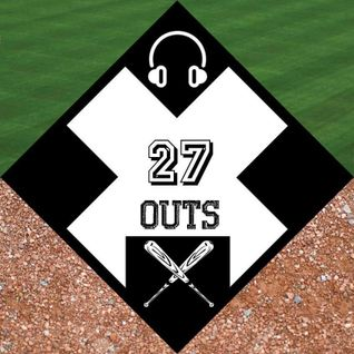 """""""27 Outs"""" 4-6-16"""