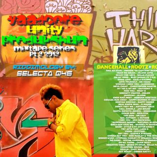 "YAADCORE UNITY PRODUKSHUN ""CRUCIAL DANCEHALL-ROOTZ-ROCKAZ"" MIXTAPE SERIES 2013 PT3"