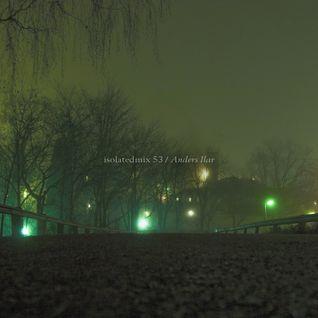 isolatedmix 53 - Anders Ilar
