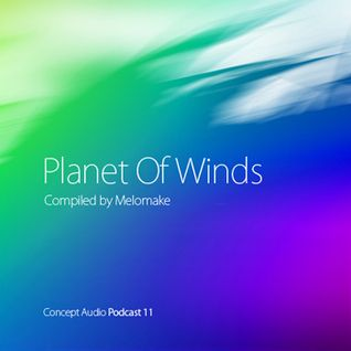 Concept Audio Podcast #11: Melomake — Planet Of Winds