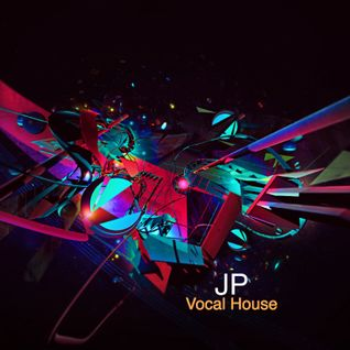 JP - Vocal House (Mini mix) 9-2-2016