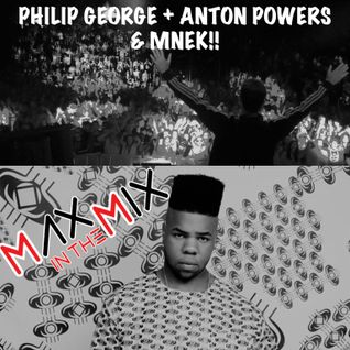 Max In The Mix! Philip George, MNEK & Anton Powers!!!