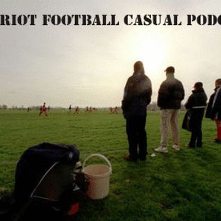 Vivid Riot Football Casual Podcast 9