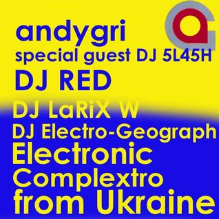 andygri feat DJ RED vs DJ LaRiX W & DJ Electro-Geograph | Electronic-Complextro from Ukraine