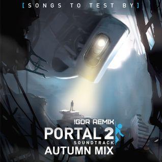 Portal 2 - Autumn Tribute (BEZZ Remix)