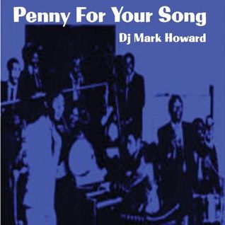 Penny For Your Song - DJ Mark Howard