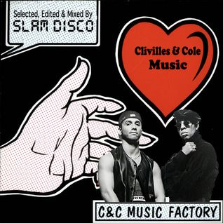 Clivilles & Cole Music Selected, Edited and Mixed by Slam Disco