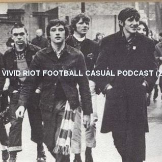 Vivid Riot Football Casual Podcast (2)