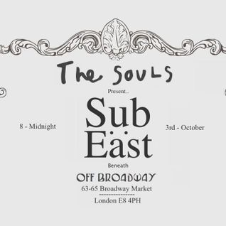 Sub:East @ The Souls - October 3rd