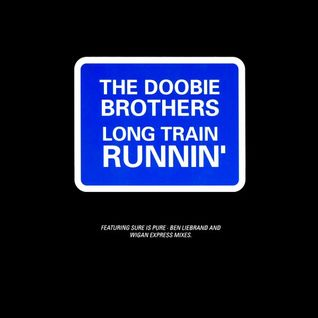 Doobie Brothers - Long Train Running (Pied Piper Main Remix)