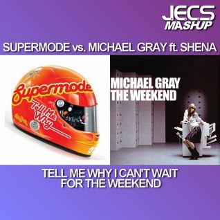 Tell Me Why I Can't Wait For The Weekend [JECS Mashup Trax]
