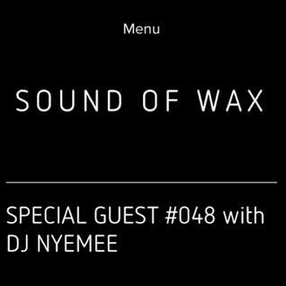 Sound of Wax #048 with DJ Nyemee