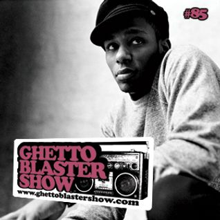 GHETTOBLASTERSHOW #85 (feb. 11/12)