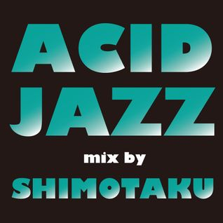 ACID JAZZ mix by 下拓