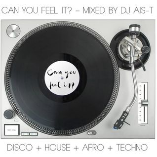 Can You Feel It? – Mixed By DJ Ais-T