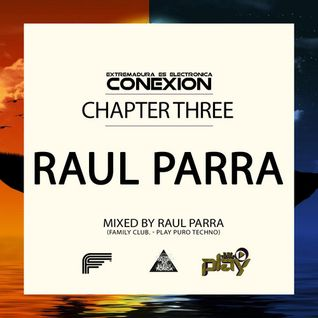March 2014 - Raul Parra - Extremadura Conexion - Chapter Three
