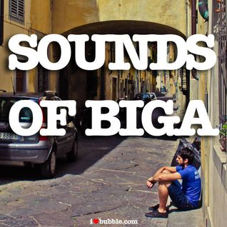 Sounds of Biga (iLoveBubble Exclusive Mix)