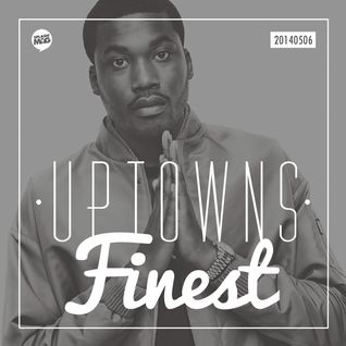Uptowns Finest Podcast // 06.05.2014